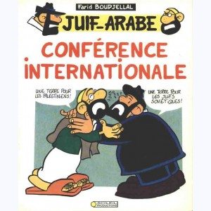 Juif-Arabe : Tome 3, Conférences internationales