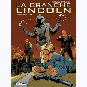 La Branche Lincoln : Tome 1, Un Secret hors de la Tombe