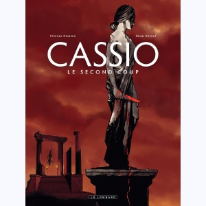 Cassio : Tome 2, Le second coup