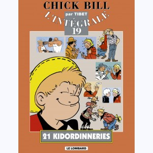 Chick Bill - Intégrale : Tome 19, 21 Kidordinneries