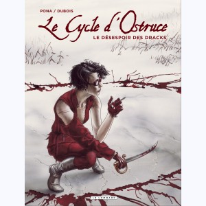 Le Cycle d'Ostruce : Tome 4, Le désespoir des Dracks