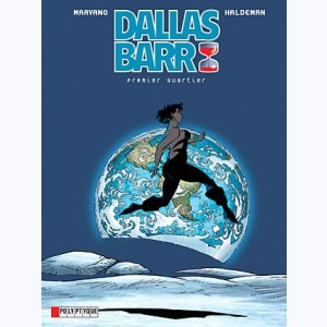 Dallas Barr : Tome 3, Premier quartier