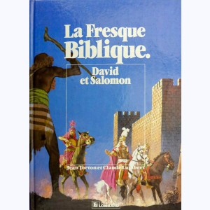 La Fresque Biblique : Tome 5, David et Salomon