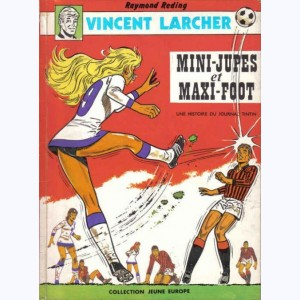 Vincent Larcher : Tome 4, Mini-jupes et maxi-foot