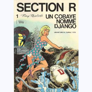 Section R : Tome 1, Un cobaye nommé Django