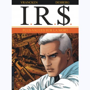 I.R.$. : Tome 15, Plus-values sur la Mort