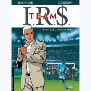 I.R.$. Team : Tome 1, Football Connection