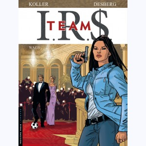 I.R.$. Team : Tome 2, Wags