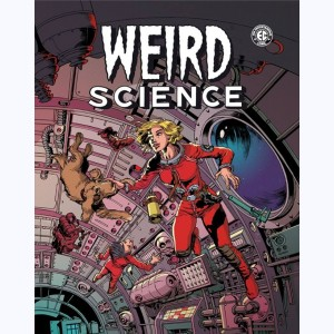 Weird Science : Tome 2