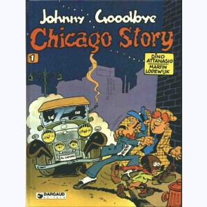 Johnny Goodbye : Tome 1, Chicago story