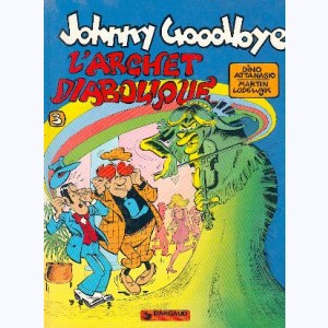 Johnny Goodbye : Tome 3, L'archet diabolique