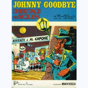 Johnny Goodbye : Tome 6, L'héritage du sicilien