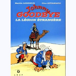 Johnny Goodbye : Tome 7, La Légion Etrangère