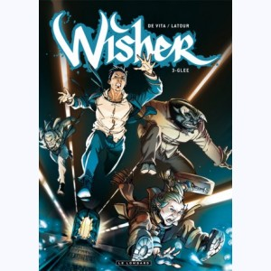 Wisher : Tome 3, Glee
