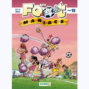 Les Foot Maniacs : Tome 13