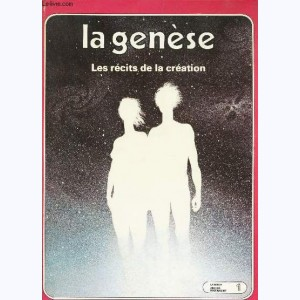 La Bible - Ancien testament : Tome 1, La Genese - Les Recits De La Creation