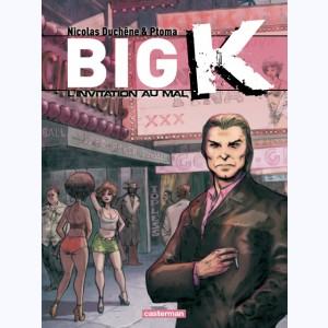 Big K : Tome 2, L'invitation au mal