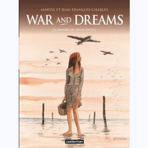 War and Dreams : Tome 3, Le Repaire du Mille-pattes