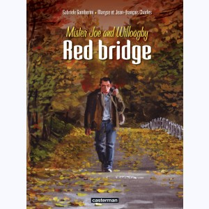 Red Bridge : Tome 1, Mister Joe and Willoagby