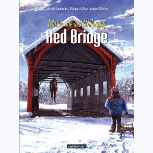 Red Bridge : Tome 2, Mister Joe and Willoagby