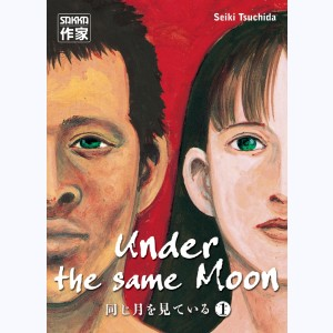 Under the same Moon : Tome 1