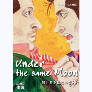 Under the same Moon : Tome 3