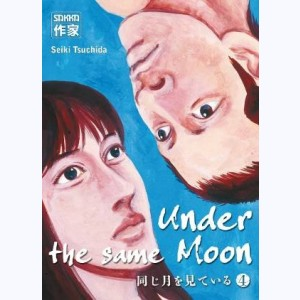 Under the same Moon : Tome 4
