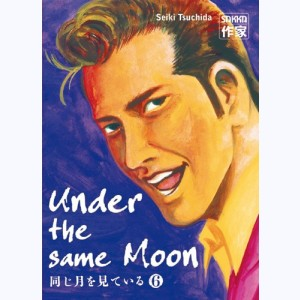 Under the same Moon : Tome 6