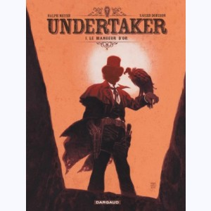 Undertaker : Tome 1, Le Mangeur d'or