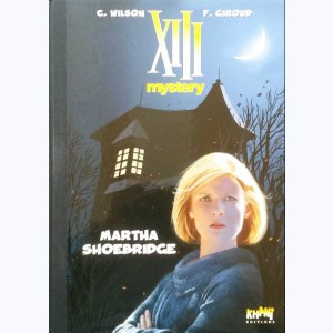XIII Mystery : Tome 8, Martha Shoebridge :
