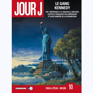 Jour J : Tome 10, Le gang Kennedy