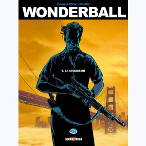 Wonderball : Tome 1, Le Chasseur