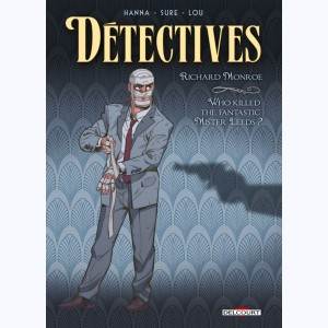 Détectives : Tome 2, Richard Monroe - Who killed the fantastic Mister Leeds ?