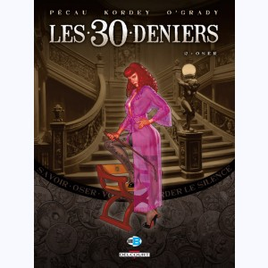 Les 30 Deniers : Tome 2, Oser