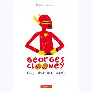 Georges Clooney : Tome 1, Une histoire vrai