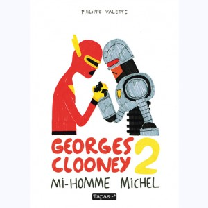 Georges Clooney : Tome 2, Mi-homme Michel