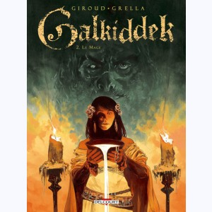 Galkiddek : Tome 2, Le Mage