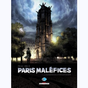 Paris Maléfices : Tome 1, La Malédiction de la tour Saint Jacques