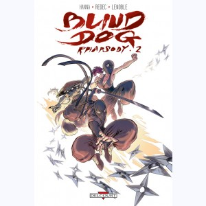 Blind Dog Rhapsody : Tome 2