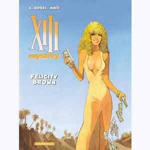 XIII Mystery : Tome 9, Felicity Brown