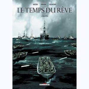 Le Temps du rêve : Tome 1, Gallipoli