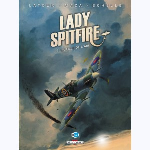 Lady Spitfire : Tome 1, La Fille de l'air