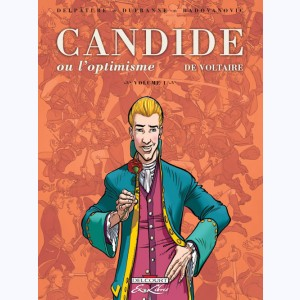 Candide ou l'optimisme : Tome 1