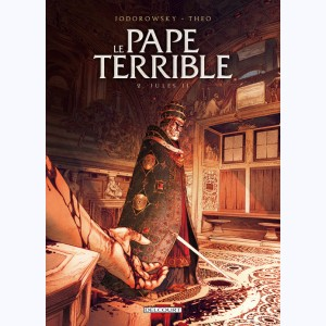 Le Pape terrible : Tome 2, Jules II