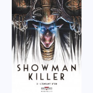 Showman Killer : Tome 2, L'Enfant d'or