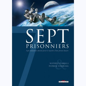 Sept : Tome 7, Sept Prisonniers