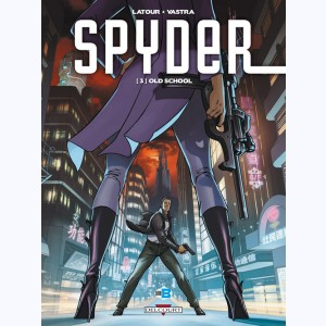 Spyder : Tome 3, Old School