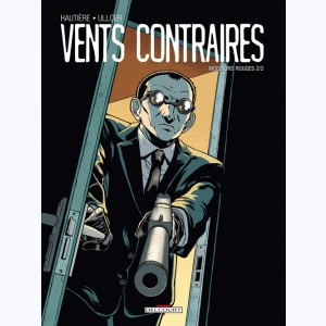 Vents contraires : Tome 2, Moissons rouges 2/2