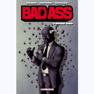 Bad Ass : Tome 1, Dead end