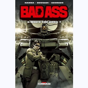 Bad Ass : Tome 3, Who's the boss ?